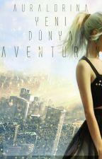 AVENTURİN ✦ Yeni Dünya Ek (Askıda) by Auralorina
