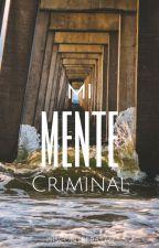 Mi Mente Criminal by isiscontreras777