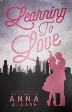 Learning To Love by -_AnnaBanana_-