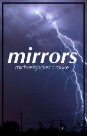 mirrors :: muke by michaelsjacket