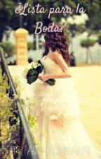 ¿Lista para la boda?©*Editando * by PandaUnicornKawaii