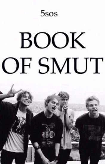 5sos BOOK OF SMUT