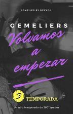 Volvamos a empezar. | Gemeliers. by dxvxdd