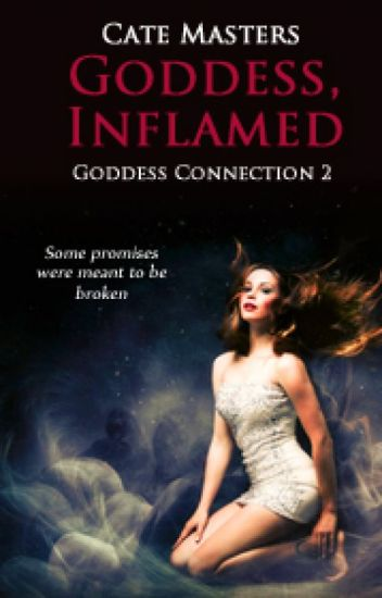 Goddess, Inflamed - The Goddess Connection 2