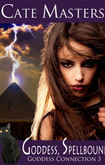 Goddess, Spellbound - The Goddess Connection 3