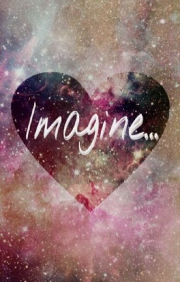 Imagine... {FERMÉ}