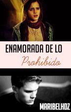 Enamorada de lo prohibido by MaribelHdz