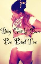Big Girls Can Be Bad Too by Nae_Spiffy