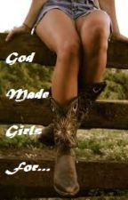 God Made Girls For.... Daryl Dixon love story. by RedneckHeaven