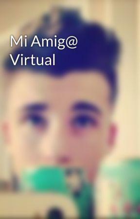 Mi Amig@ Virtual by LookingForALife