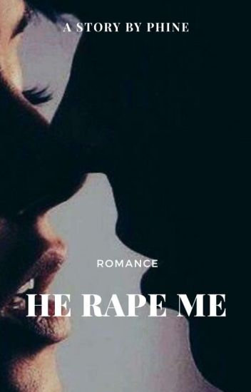 He RAPE me