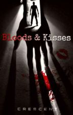 BLOODS AND KISSES by ShesATroubleMaker