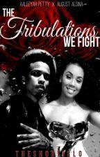 The Tribulations We Fight (August Alsina Love Story) by bamsamjelly