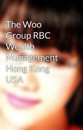 The Woo Group RBC Wealth Management Hong Kong USA by cornelieroe