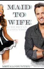 Maid To Wife - Luke Bryan by metalcountry