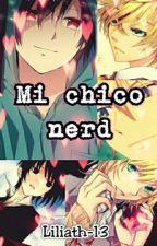 Mi Chico Nerd (yaoi)  by Liliath-13