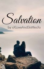 Salvation by xXLoveAndSkittlesXx