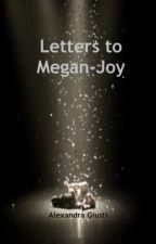 Letters to Megan-Joy by CherishTheStorm
