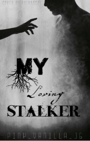 My Loving Stalker by blue_irony_