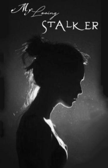 My loving stalker