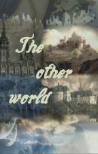 The Other World by bookworm1HFLBG