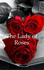 The Lady of Roses by EmilyHolt