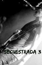 Secuestrada III (Seduceme)/Ross Lynch Hot/ Adaptada by Saphira_29