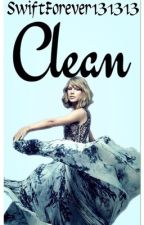 Clean (A Taylor Swift and Liam Hemsworth Fanfiction) by SwiftForever131313