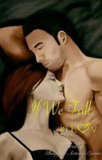 If we fall in-luv by SirIncredible