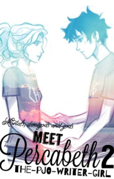 Mortals, Demigods and gods Meet Percabeth 2 [Sequel to meeting percabeth]