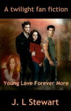 (Sequel to Young love forever) The Twilight Saga: Young Love Forever More by jodie_Stewart11