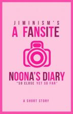 A Fansite Noona's Diary [Short Story] by jiminism