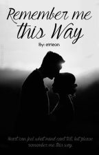 01.Remember me this way.. by eirieon