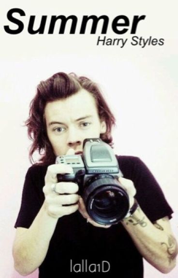 Summer, come tutto cambia. ~Harry Styles~