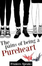 The Pains Of Being A Pureheart by FrancesSpeaks