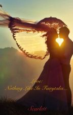 Love - Nothing like in fairy tales by amsrosiescarlett