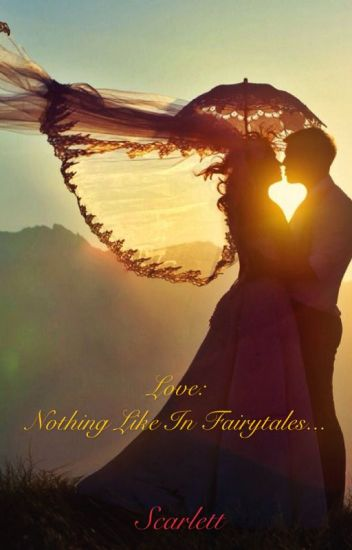 Love - Nothing like in fairy tales