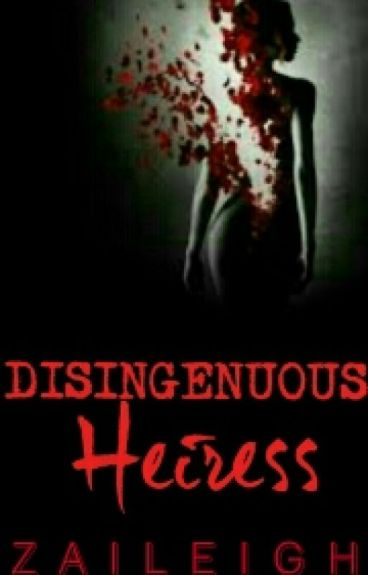 Disingenuous Heiress(Formerly My Curtain Girl) [COMPLETED]