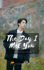 [COMPLETED]The Day I Met You(A Bts Jin fanfiction) by Yingying15