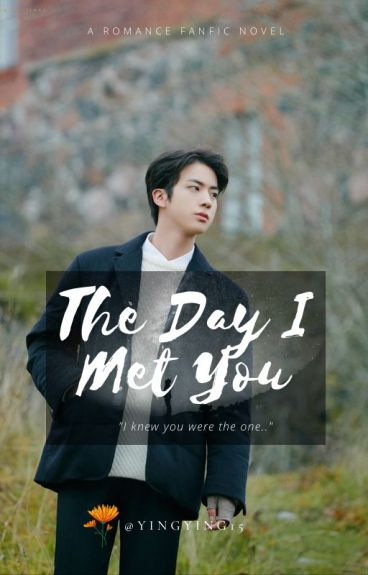 [COMPLETED]The Day I Met You(A Bts Jin fanfiction)