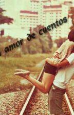 Quiero un amor de cuentos by rochivalenzuela19
