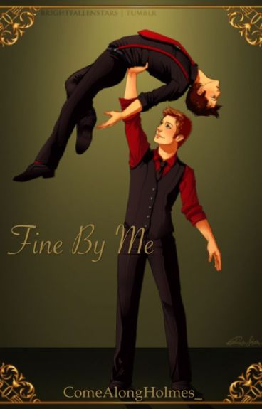 [On Hold] Fine By Me (Destiel A Capella AU)