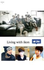 Living with ikon [Rated] by hisnameisbi