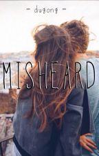 Misheard by LaurenPizzaOhhlala