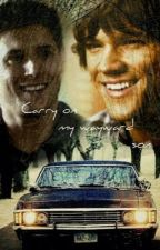 Carry On Wayward Son by ShadyCaity