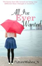 All I've Ever Wanted by FutureWishes_