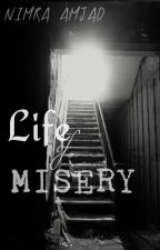 Life of Misery by Psychotic_Mind