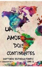 Um amor, dois continentes. - MagCon Boys fanfic. by Anahirata51