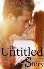 The Untitled Love Story by NatashaSantangelo