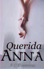 Querida Anna©. #Susurros2k16 by FCContreras
